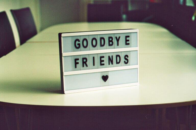 Goodbye my friends
